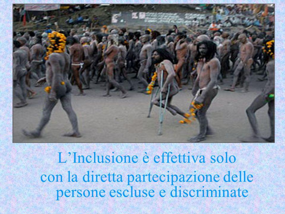 L'Inclusione è effettiva solo con la diretta partecipazione delle persone escluse e discriminate