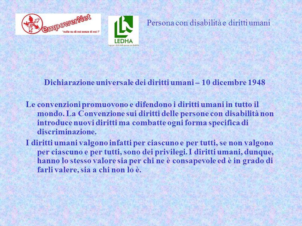 Dichiarazione universale dei diritti umani – 10 dicembre 1948 Le convenzioni promuovono e difendono i diritti umani in tutto il mondo.