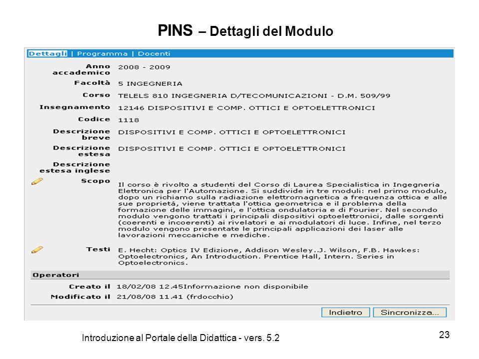 Introduzione al Portale della Didattica - vers. 5.2 23 PINS – Dettagli del Modulo