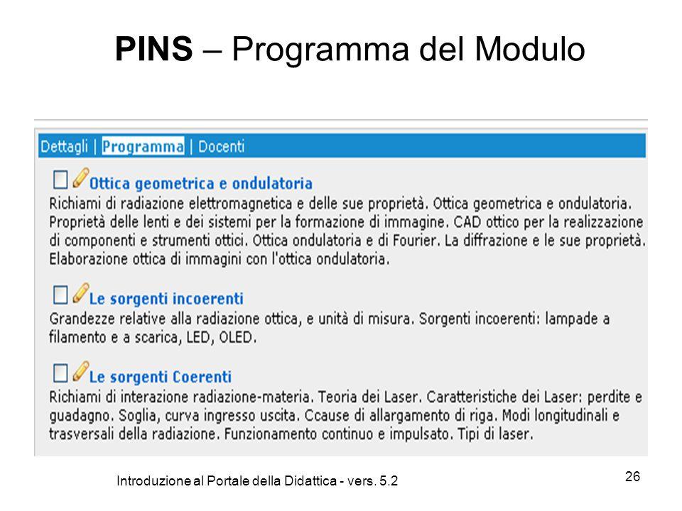 Introduzione al Portale della Didattica - vers. 5.2 26 PINS – Programma del Modulo