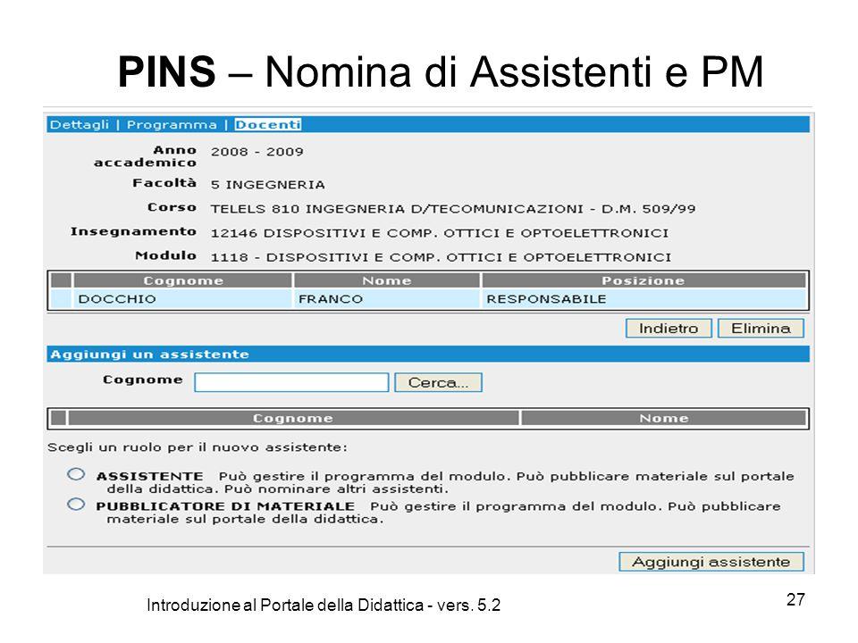 Introduzione al Portale della Didattica - vers. 5.2 27 PINS – Nomina di Assistenti e PM