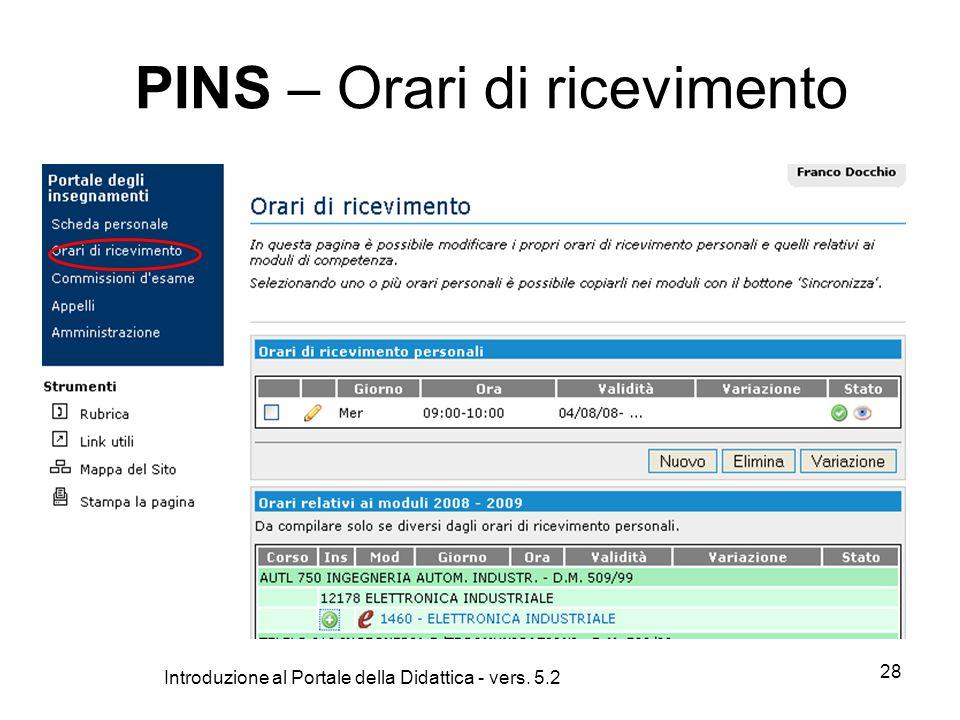 Introduzione al Portale della Didattica - vers. 5.2 28 PINS – Orari di ricevimento