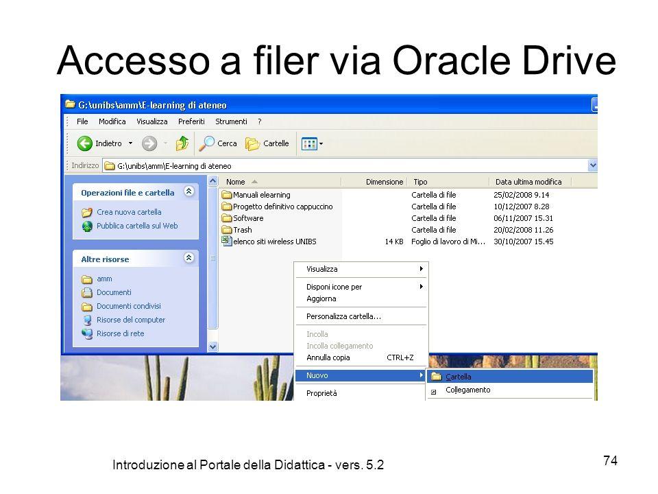 Introduzione al Portale della Didattica - vers. 5.2 74 Accesso a filer via Oracle Drive