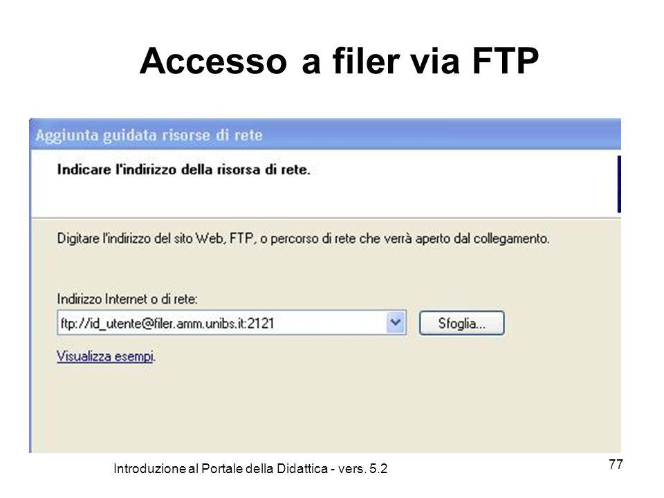 Introduzione al Portale della Didattica - vers. 5.2 77 Accesso a filer via FTP