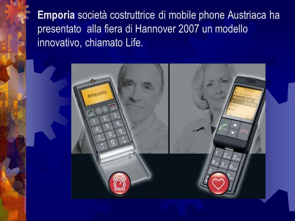 Emporia società costruttrice di mobile phone Austriaca ha presentato alla fiera di Hannover 2007 un modello innovativo, chiamato Life.