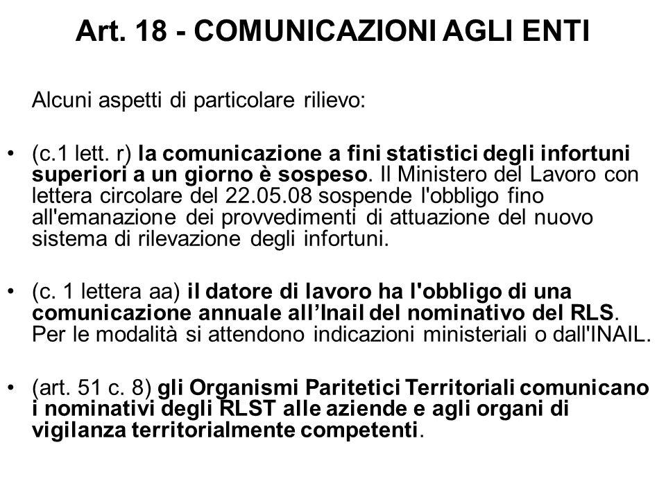 Art. 18 - COMUNICAZIONI AGLI ENTI Alcuni aspetti di particolare rilievo: (c.1 lett. r) la comunicazione a fini statistici degli infortuni superiori a