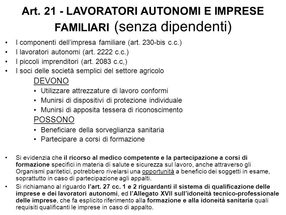 Art. 21 - LAVORATORI AUTONOMI E IMPRESE FAMILIARI (senza dipendenti) I componenti dell'impresa familiare (art. 230-bis c.c.) I lavoratori autonomi (ar