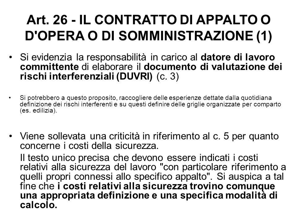 Art. 26 - IL CONTRATTO DI APPALTO O D'OPERA O DI SOMMINISTRAZIONE (1) Si evidenzia la responsabilità in carico al datore di lavoro committente di elab