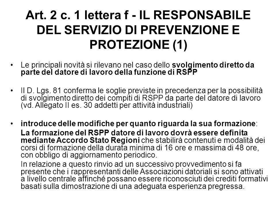 Art. 2 c. 1 lettera f - IL RESPONSABILE DEL SERVIZIO DI PREVENZIONE E PROTEZIONE (1) Le principali novità si rilevano nel caso dello svolgimento diret