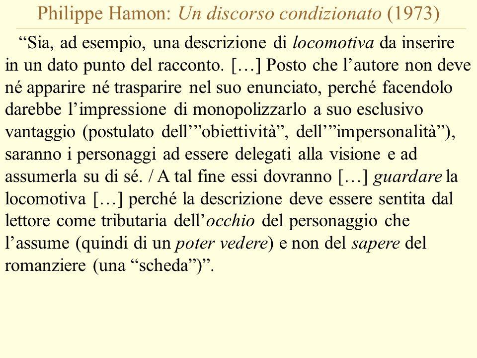 Philippe Hamon: Un discorso condizionato (1973) Sia, ad esempio, una descrizione di locomotiva da inserire in un dato punto del racconto.