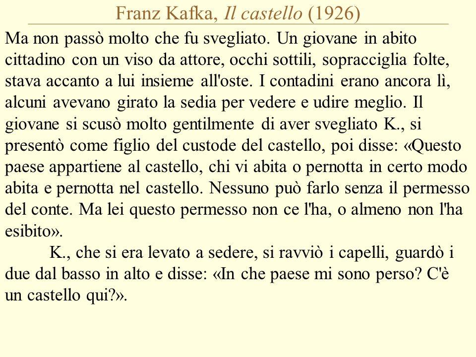 Franz Kafka, Il castello (1926) Ma non passò molto che fu svegliato.