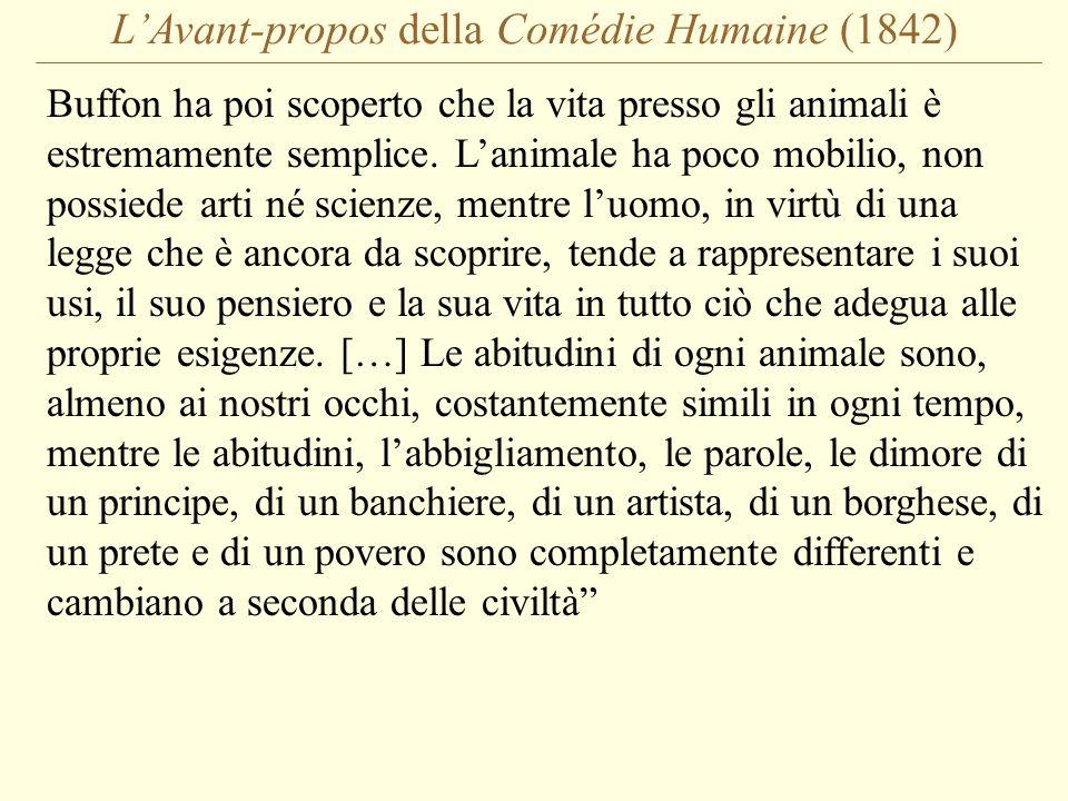L'Avant-propos della Comédie Humaine (1842) Buffon ha poi scoperto che la vita presso gli animali è estremamente semplice.