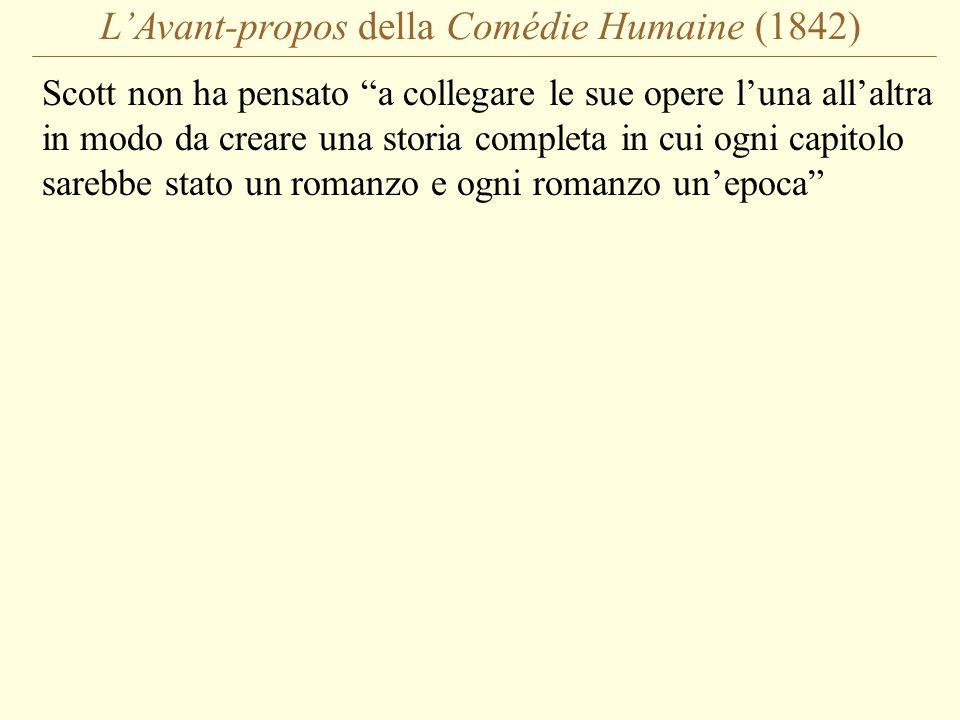 L'Avant-propos della Comédie Humaine (1842) Scott non ha pensato a collegare le sue opere l'una all'altra in modo da creare una storia completa in cui ogni capitolo sarebbe stato un romanzo e ogni romanzo un'epoca