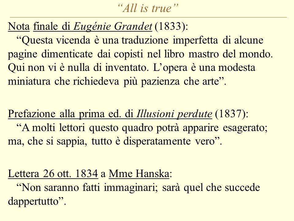 All is true Nota finale di Eugénie Grandet (1833): Questa vicenda è una traduzione imperfetta di alcune pagine dimenticate dai copisti nel libro mastro del mondo.