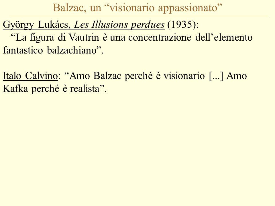 Balzac, un visionario appassionato György Lukács, Les Illusions perdues (1935): La figura di Vautrin è una concentrazione dell'elemento fantastico balzachiano .