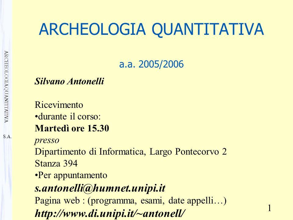 S.A. ARCHEOLOGIA QUANTITATIVA 1 ARCHEOLOGIA QUANTITATIVA a.a.