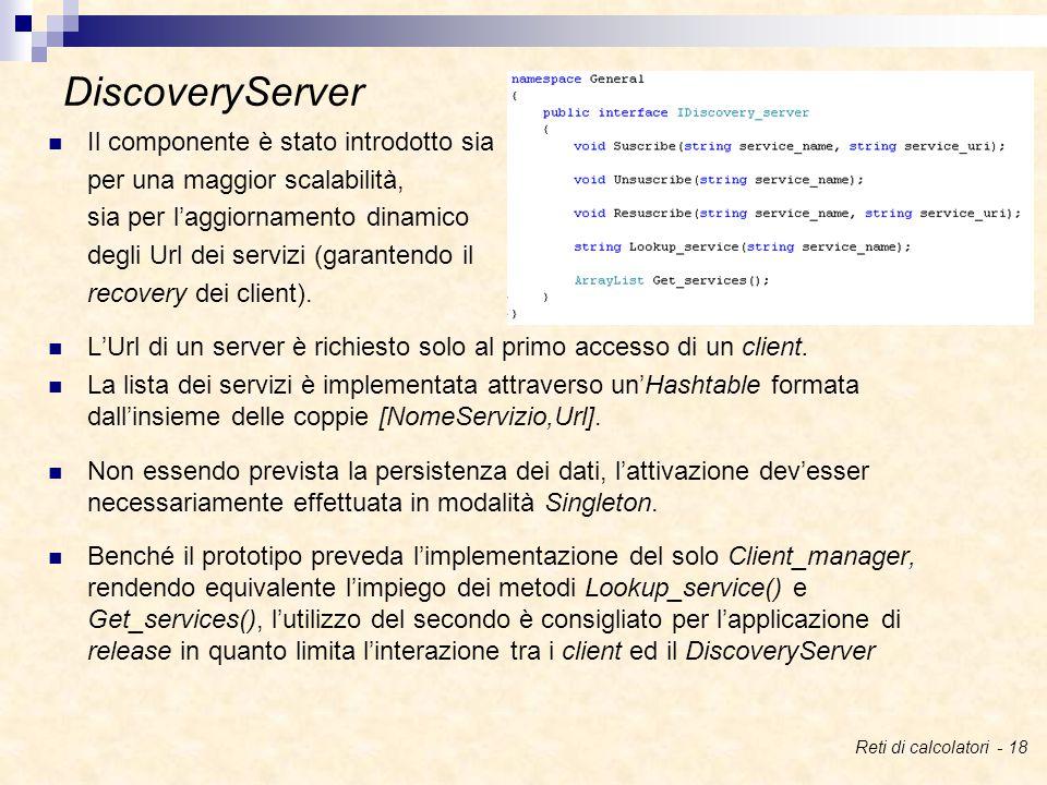 Il componente è stato introdotto sia per una maggior scalabilità, sia per l'aggiornamento dinamico degli Url dei servizi (garantendo il recovery dei client).