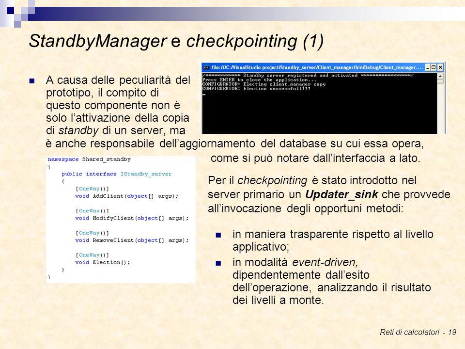 A causa delle peculiarità del prototipo, il compito di questo componente non è solo l'attivazione della copia di standby di un server, ma StandbyManager e checkpointing (1) è anche responsabile dell'aggiornamento del database su cui essa opera, come si può notare dall'interfaccia a lato.