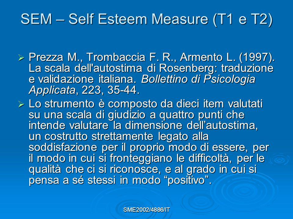 SME2002/4886/IT SEM – Self Esteem Measure (T1 e T2)  Prezza M., Trombaccia F.