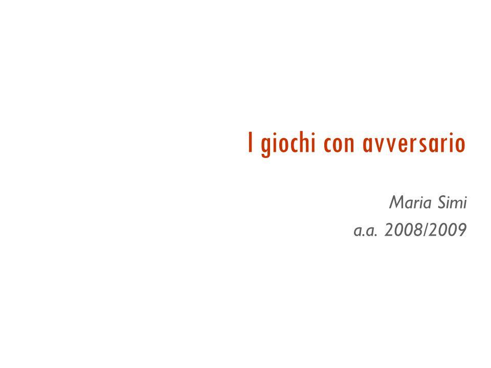 I giochi con avversario Maria Simi a.a. 2008/2009