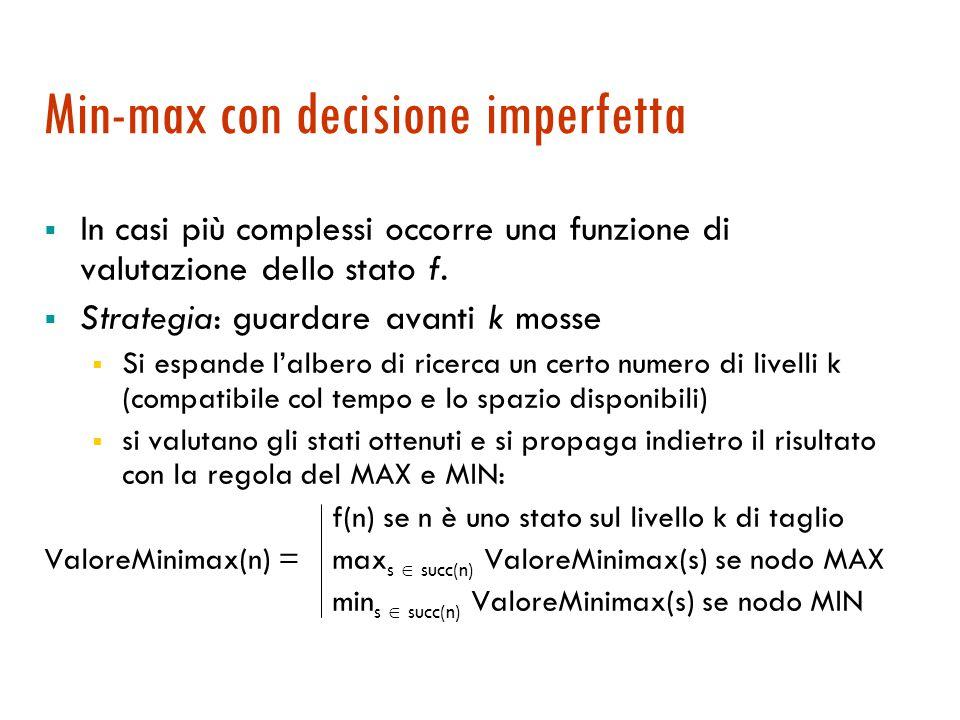 Min-max con nodi chance : nota  Non è sufficiente l'ordinamento relativo dei successori; nel secondo caso la mossa scelta è diversa.
