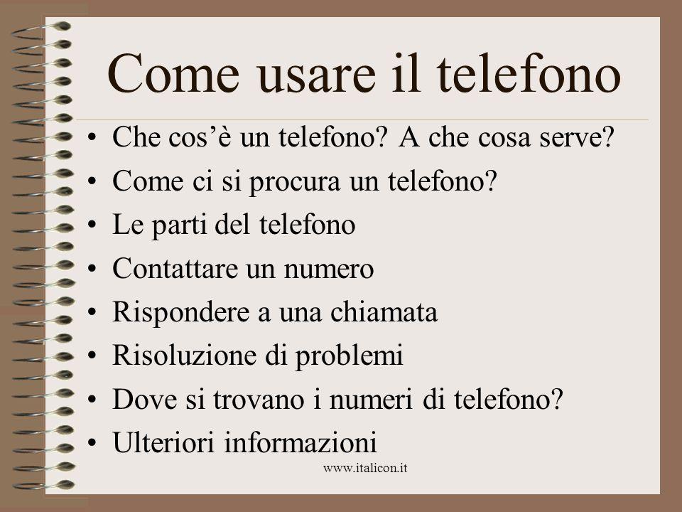 www.italicon.it Come usare il telefono Che cos'è un telefono.
