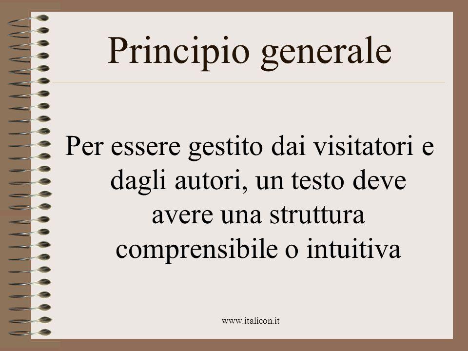 www.italicon.it Principio generale Per essere gestito dai visitatori e dagli autori, un testo deve avere una struttura comprensibile o intuitiva