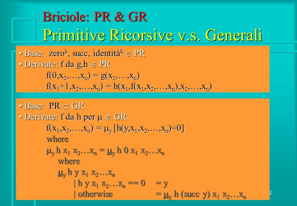 7/16/201512 Briciole: PR & GR Primitive Ricorsive v.s.