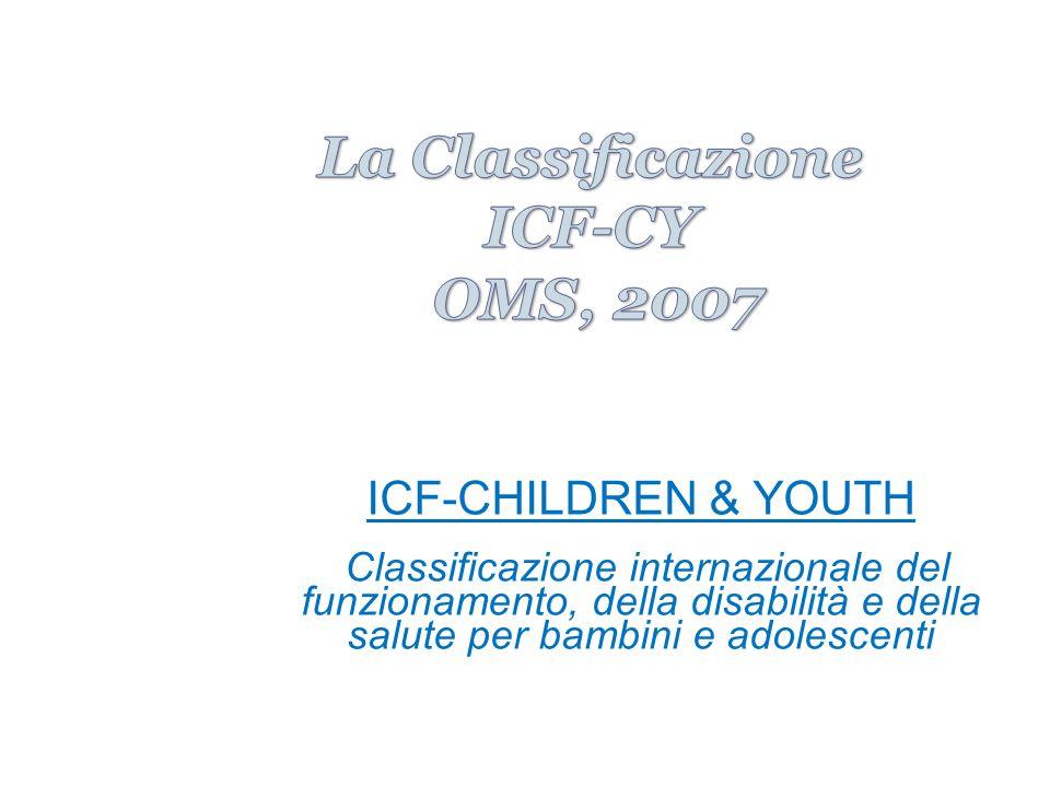 ICF-CHILDREN & YOUTH Classificazione internazionale del funzionamento, della disabilità e della salute per bambini e adolescenti