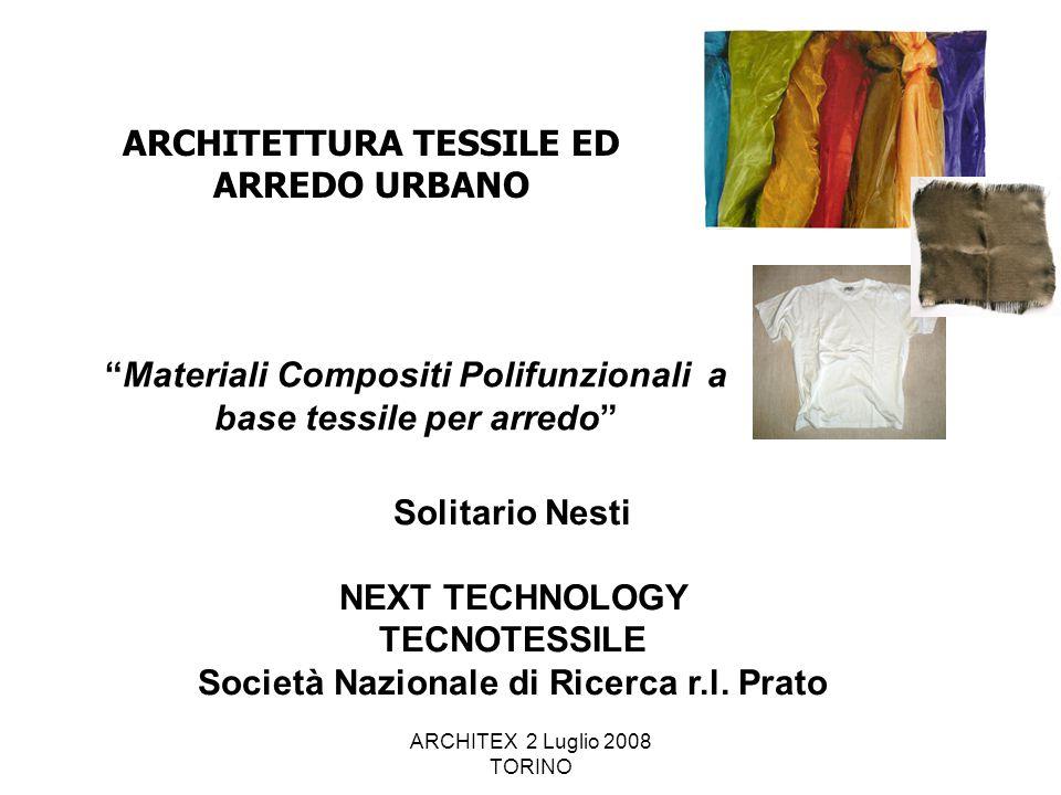 """ARCHITEX 2 Luglio 2008 TORINO """"Materiali Compositi Polifunzionali a base tessile per arredo"""" ARCHITETTURA TESSILE ED ARREDO URBANO Solitario Nesti NEX"""