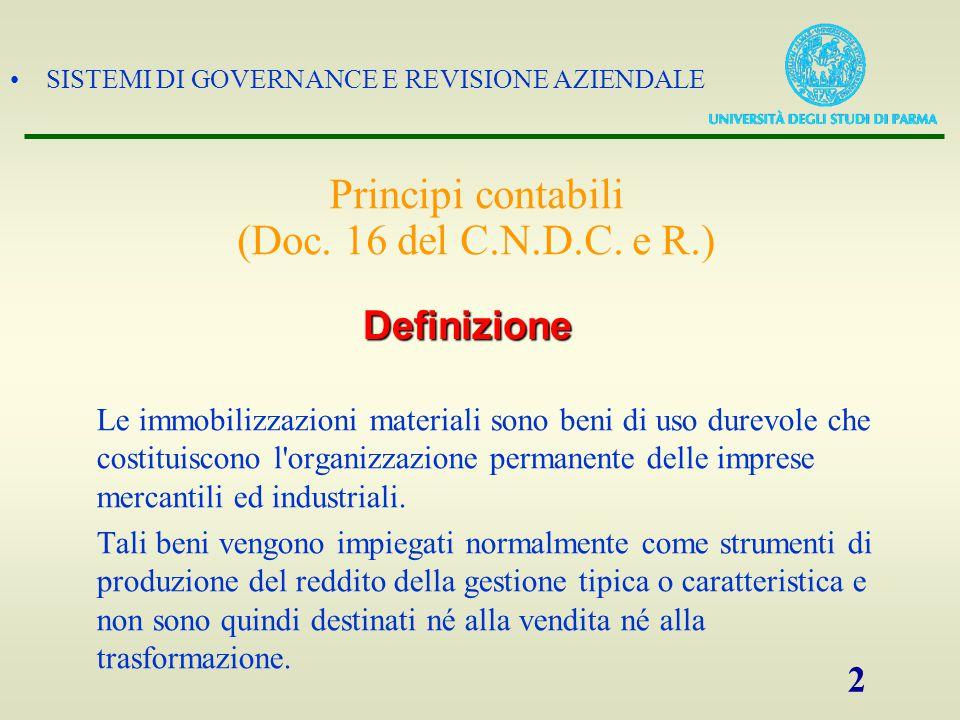 SISTEMI DI GOVERNANCE E REVISIONE AZIENDALE 2 Principi contabili (Doc. 16 del C.N.D.C. e R.) Le immobilizzazioni materiali sono beni di uso durevole c