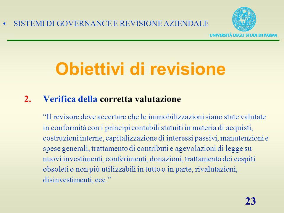 """SISTEMI DI GOVERNANCE E REVISIONE AZIENDALE 23 2.Verifica della corretta valutazione """"Il revisore deve accertare che le immobilizzazioni siano state v"""