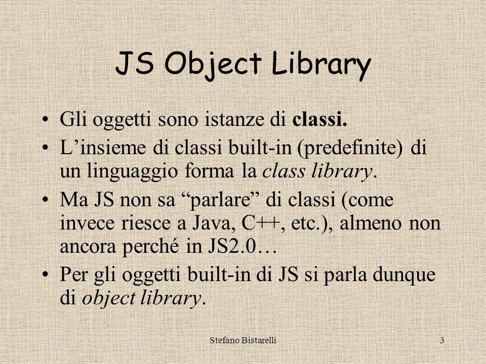 Stefano Bistarelli3 JS Object Library Gli oggetti sono istanze di classi.
