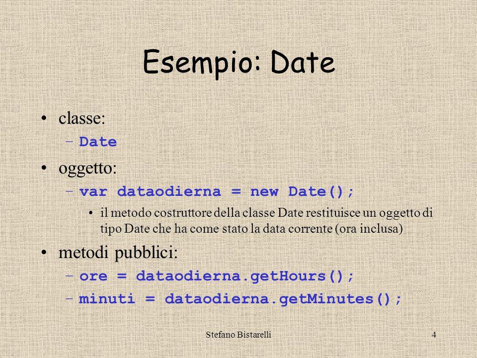 Stefano Bistarelli25 Alcuni metodi: tometodi data.toLocaleString(); // converte l'oggetto data in formato stringa (usando il formato locale) data.toString(); // converte l'oggetto data in formato stringa data.toGMTString() // converte l'oggetto data in formato stringa (riferito al fuso orario GMT) data.toUTCString() // converte l'oggetto data in formato stringa (riferito all'ora universale UTC) data.valueOf() // ritorna i millisecondi trascorsi dal 1-1-70 (come.getTime())