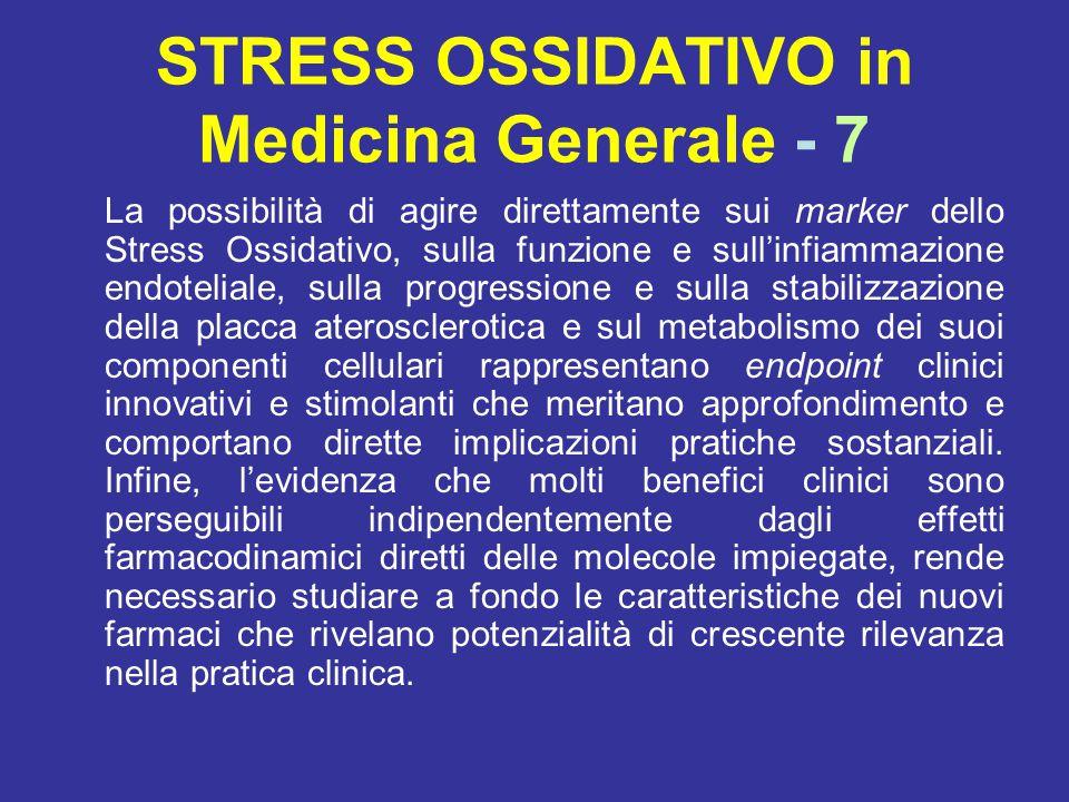 STRESS OSSIDATIVO in Medicina Generale - 7 La possibilità di agire direttamente sui marker dello Stress Ossidativo, sulla funzione e sull'infiammazion