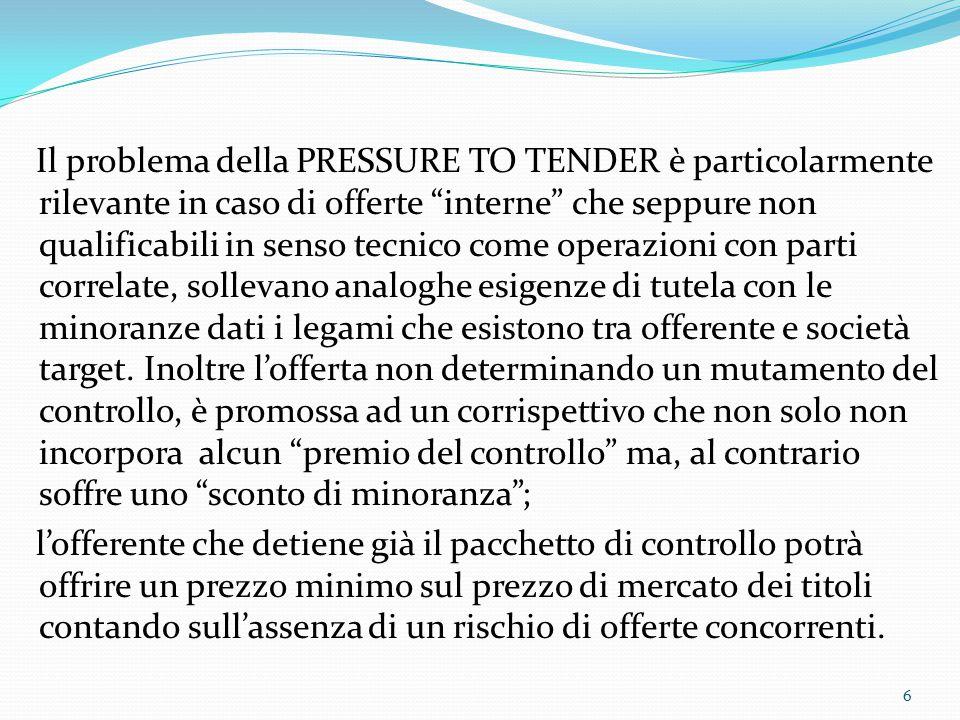 """Il problema della PRESSURE TO TENDER è particolarmente rilevante in caso di offerte """"interne"""" che seppure non qualificabili in senso tecnico come oper"""