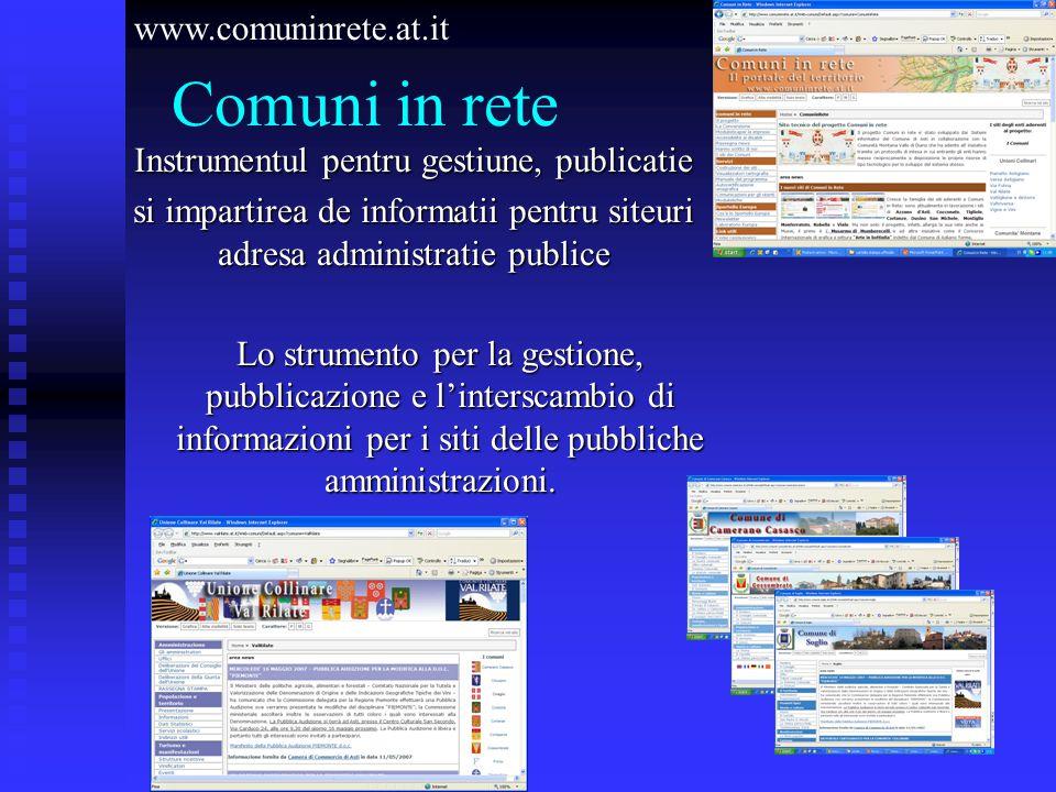 Comuni in rete Instrumentul pentru gestiune, publicatie si impartirea de informatii pentru siteuri adresa administratie publice www.comuninrete.at.it