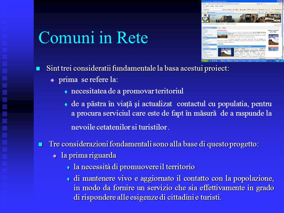 Comuni in Rete Sint trei consideratii fundamentale la basa acestui proiect: Sint trei consideratii fundamentale la basa acestui proiect:   prima se