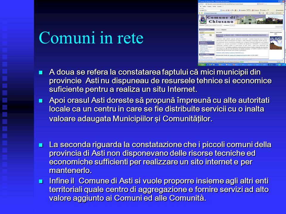 Comuni in rete A doua se refera la constatarea faptului că mici municipii din provincie Asti nu dispuneau de resursele tehnice si economice suficiente pentru a realiza un situ Internet.