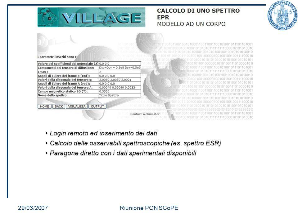 29/03/2007Riunione PON SCoPE Login remoto ed inserimento dei dati Login remoto ed inserimento dei dati Calcolo delle osservabili spettroscopiche (es.
