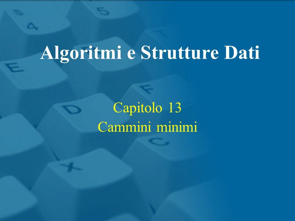 Capitolo 13 Cammini minimi Algoritmi e Strutture Dati