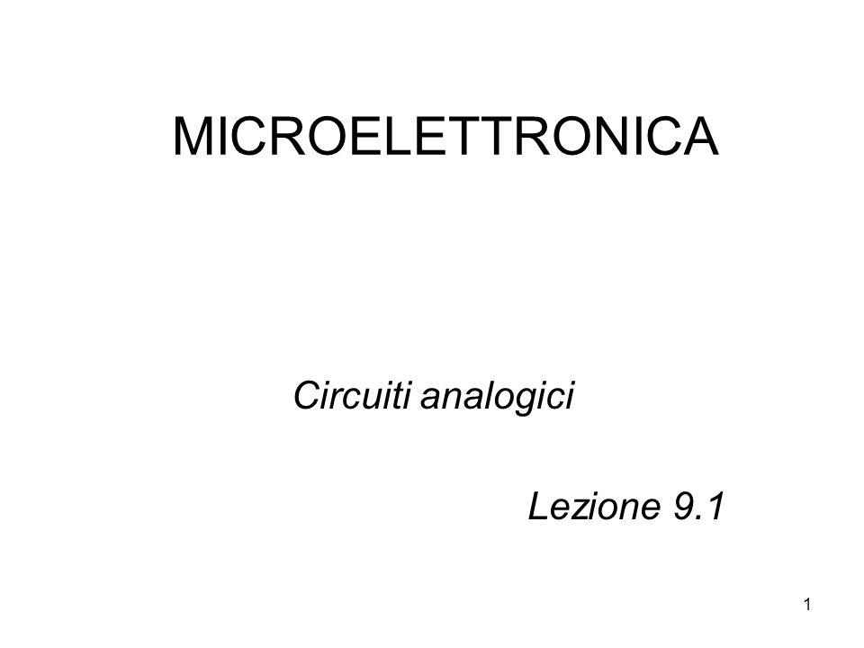1 MICROELETTRONICA Circuiti analogici Lezione 9.1