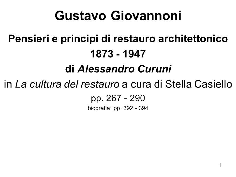 1 Gustavo Giovannoni Pensieri e principi di restauro architettonico 1873 - 1947 di Alessandro Curuni in La cultura del restauro a cura di Stella Casie
