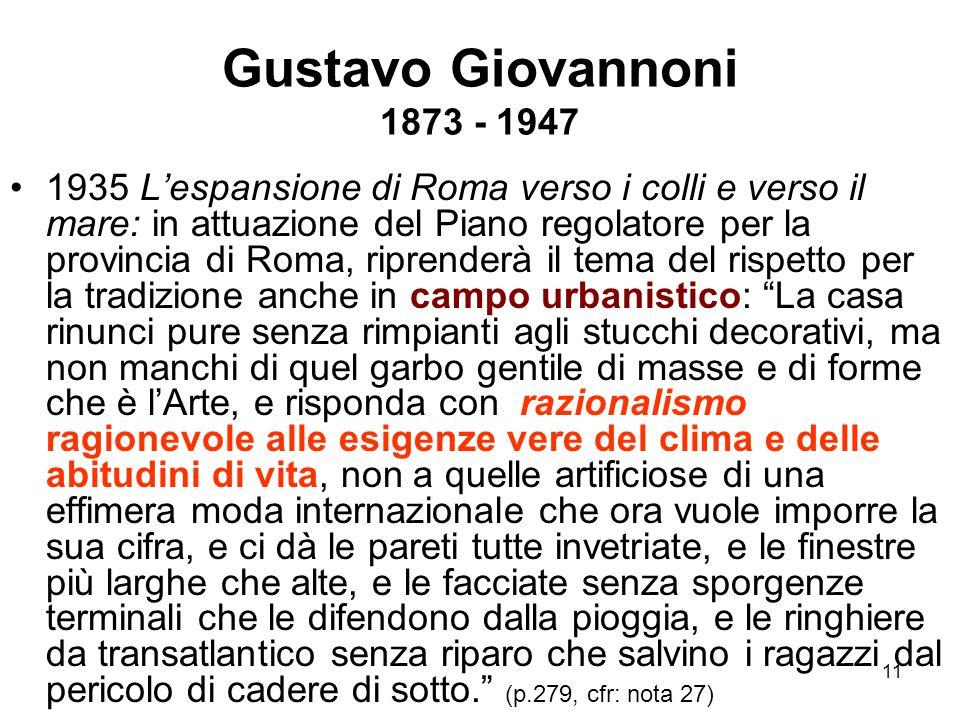 11 Gustavo Giovannoni 1873 - 1947 1935 L'espansione di Roma verso i colli e verso il mare: in attuazione del Piano regolatore per la provincia di Roma