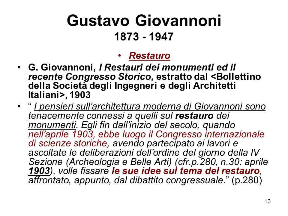 """13 Gustavo Giovannoni 1873 - 1947 Restauro G. Giovannoni, I Restauri dei monumenti ed il recente Congresso Storico, estratto dal, 1903 """" I pensieri su"""