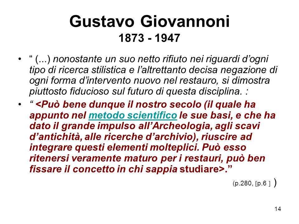 """14 Gustavo Giovannoni 1873 - 1947 """" (...) nonostante un suo netto rifiuto nei riguardi d'ogni tipo di ricerca stilistica e l'altrettanto decisa negazi"""