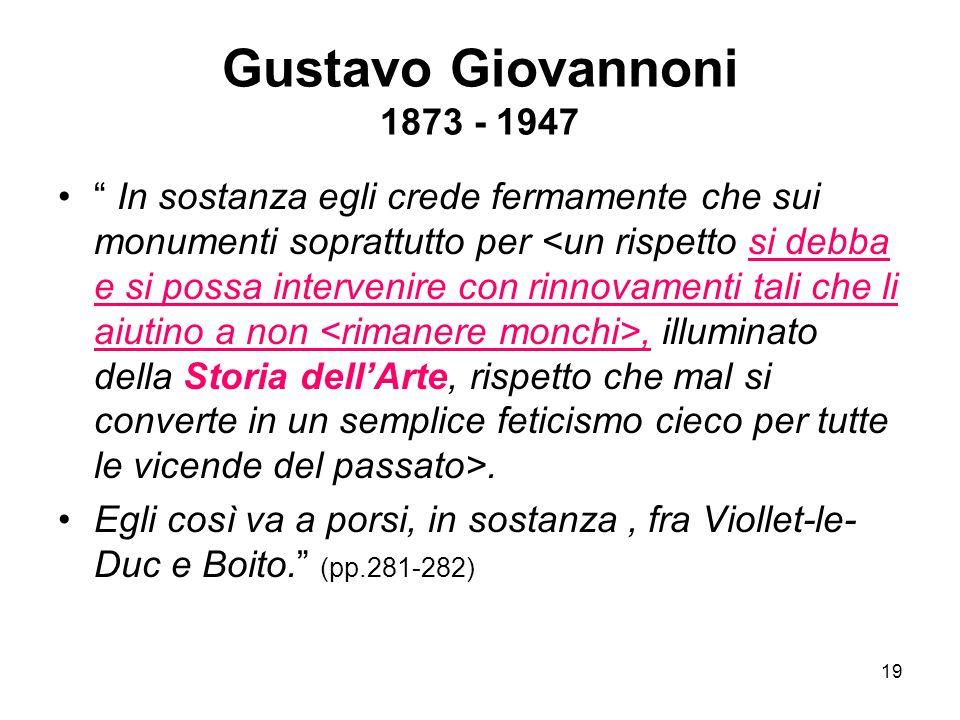 """19 Gustavo Giovannoni 1873 - 1947 """" In sostanza egli crede fermamente che sui monumenti soprattutto per, illuminato della Storia dell'Arte, rispetto c"""