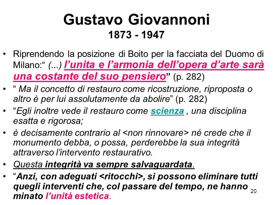 """20 Gustavo Giovannoni 1873 - 1947 Riprendendo la posizione di Boito per la facciata del Duomo di Milano:"""" (...) l'unita e l'armonia dell'opera d'arte"""