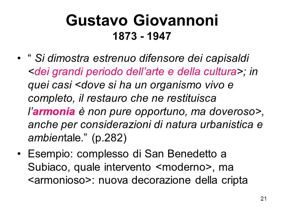 """21 Gustavo Giovannoni 1873 - 1947 """" Si dimostra estrenuo difensore dei capisaldi ; in quei casi, anche per considerazioni di natura urbanistica e ambi"""
