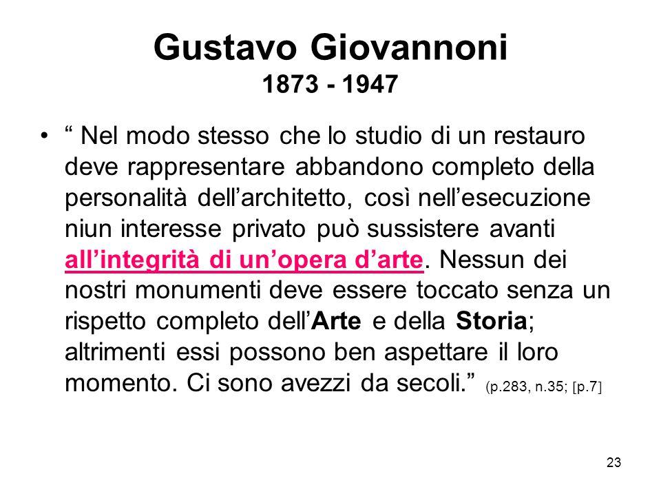 """23 Gustavo Giovannoni 1873 - 1947 """" Nel modo stesso che lo studio di un restauro deve rappresentare abbandono completo della personalità dell'architet"""